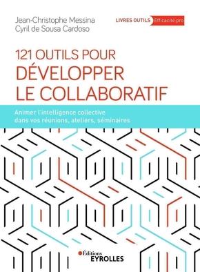 J.-C.Messina, C.de Sousa Cardoso- 121 outils pour développer le collaboratif