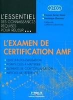 François-Xavier Simon, Dominique Chesneau, Catherine Lubochinsky - L'essentiel des connaissances requises pour réussir... l'examen de certification amf