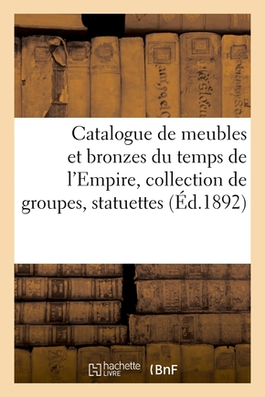 Catalogue de meubles et bronzes du temps de l'empire, collection de groupes, statuettes