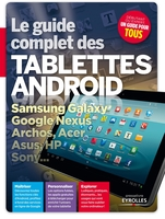 Texto Alto - Le guide complet des tablettes android samsung galaxy, google, nexus, archos, acer, asus hp, sony...