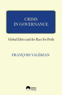 Crisis in governance business ethics and the race for profit