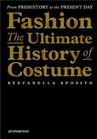 Fashion - the ultimate history of costume /anglais