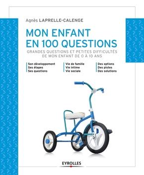 Agnès Laprelle-Calenge- Mon enfant en 100 questions