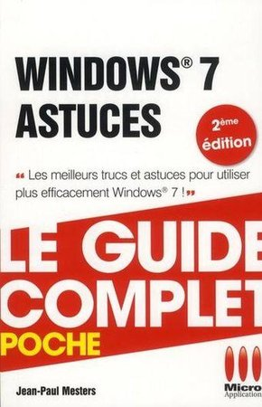 Windows 7 astuces - Le guide complet - Poche