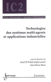 Technologies des systèmes multi-agents et applications industrielles