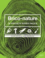 Brico-nature - 30 projets super faciles