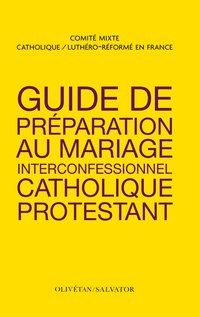 Guide de preparation au mariage interconfessionnel catholique et protestant