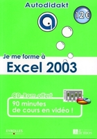 Alain Di Maggio - Je me forme a excel 2003. avec cd-rom 90 minutes de cours envideo
