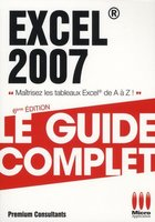 Microsoft Excel 2007 - Le guide complet
