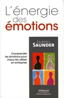 Laurence Saunder - L'energie des emotions. comprendre les emotions pour mieux les utiliser en entre