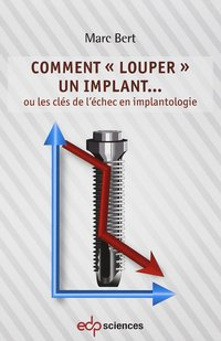 Comment louper un implant