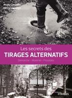 Anaïs Carvalho, Rémy Lapleige - Les secrets des tirages alternatifs