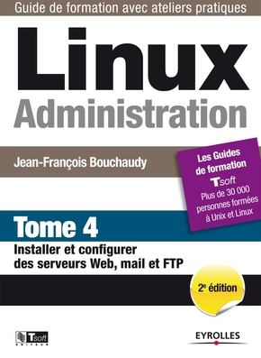 Linux Administration - Tome 4