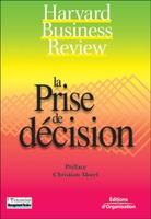 Collectif Harvard Business School Press - La prise de décision