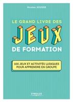N.Jousse - Le grand livre des jeux de formation