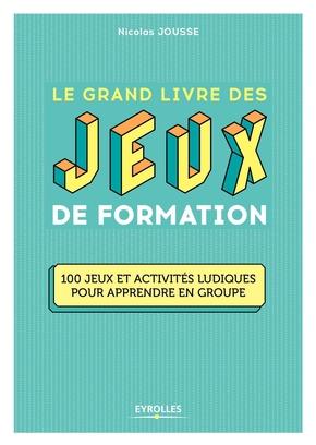 N.Jousse- Le grand livre des jeux de formation