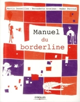 M.Desseilles, B.Grosjean, N.Perroud - Manuel du borderline