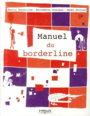 M.Desseilles, B.Grosjean, N.Perroud- Manuel du borderline