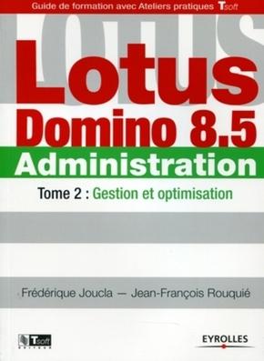 Frédérique Joucla, Jean-Francois Rouquié- Lotus domino 8.5 administration - Tome 2
