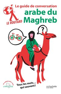Le routard guide de conversation arabe du maghreb
