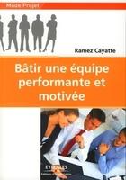 Ramez Cayatte - Bâtir une équipe performante et motivée