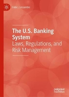 The u.s. banking system: laws, regulations, and risk management