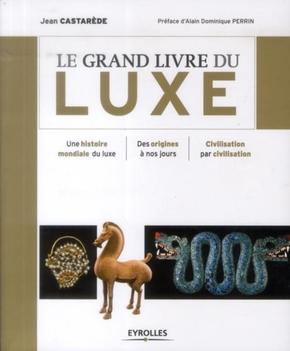 Jean Castarède- Le grand livre du luxe