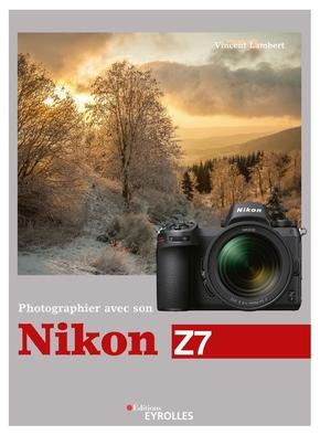 V.Lambert- Photographier avec son Nikon Z7