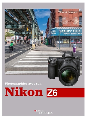 V.Lambert- Photographier avec son Nikon Z6