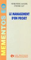 H.-P.Maders, E.Clet - Le management d'un projet