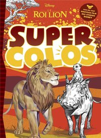 Le roi lion - super colo - disney