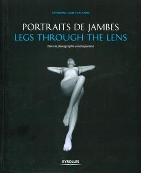 Catherine Gobet-Lalanne- Portraits de jambes - legs through the lens