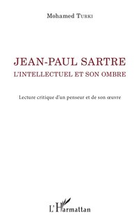 Jean-paul sartre. l'intellectuel et son ombre