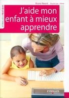 Bruno Hourst - J'aide mon enfant a mieux apprendre