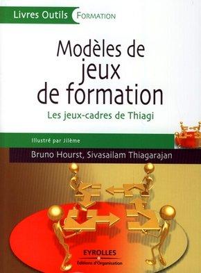 Bruno Hourst, Sivasailam Thiagarajan- Modèles de jeux de formation