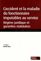 Accidents et maladies du fonctionnaire (2e edition)