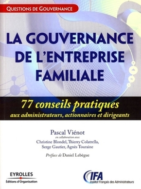Pascal Viénot, Christine Blondel, Thierry Colatrella, Serge Gautier, Agnès Touraine- La gouvernance de l'entreprise familiale
