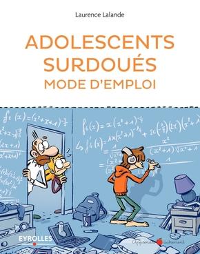 Lalande, Laurence- Adolescents surdoués mode d'emploi