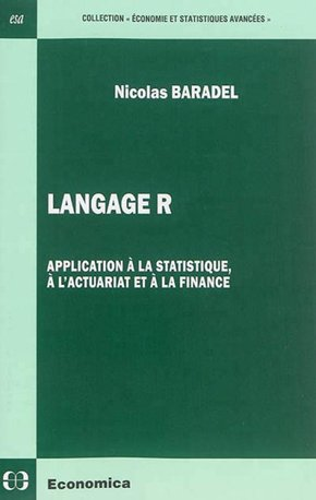 Langage R : application à la statistique, à l'actuariat et à la finance