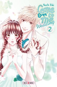Come to me wedding - Tome 2