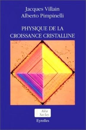 Jacques Villain, Alberto Pimpinelli- Physique de la croissance cristalline