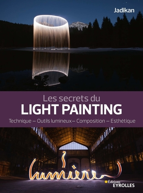 Jadikan- Les secrets du light painting