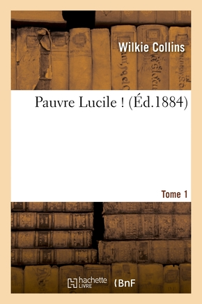 Pauvre lucile ! Tome 1