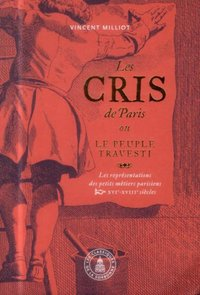 Les cris de paris ou le peuple travesti