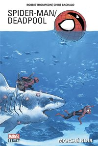 Spider-man/deadpool - Tome 1: marché noir