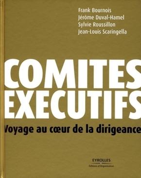 Frank Bournois, Jérôme Duval-Hamel, Sylvie Roussillon, Jean-Louis Scaringella- Comités exécutifs