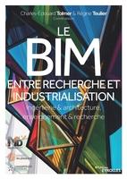 Régine Teulier, Charles-Edouard Tolmer - Le BIM entre recherche et industrialisation