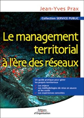 Jean-Yves Prax- Le management territorial à l'ère des réseaux