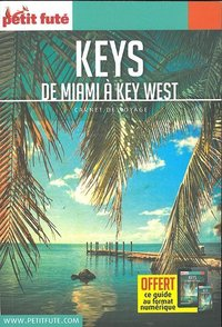 GUIDE PETIT FUTE ; CARNETS DE VOYAGE ; Keys, de Miami à Key west