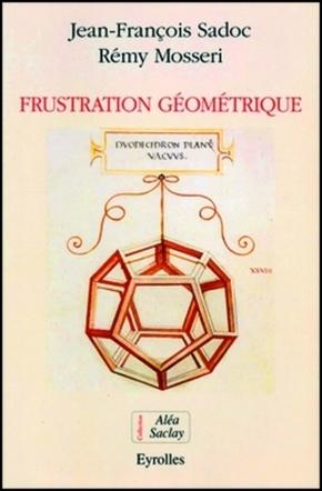 Rémy Mosseri, Jean-François Sadoc- Frustration géométrique